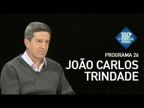180 Graus / Programa 26 - João Carlos Trindade