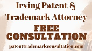 Trademark Attorney Irving TX - Get a Free Consultation on Trademarks, Patents and Copyright Services