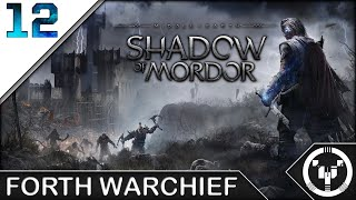 FOURTH WARCHIEF | Middle-Earth Shadow of Mordor | 12