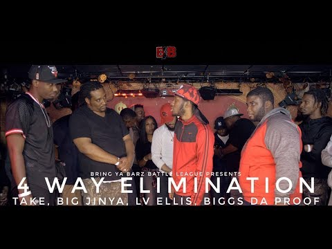 4 WAY ELIMINATION- LV Ellis, Big Jinya, Take and Biggs Da Proof - Bring Ya Barz Battle League