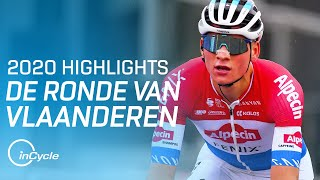 De Ronde van Vlaanderen 2020 | Men Elite Full Race Highlights | inCycle