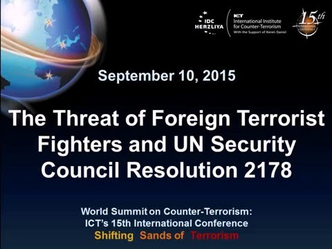 The Threat of Foreign Terrorist Fighters and UN Security Council  Resolution 2178 - ICT15