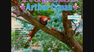 Arthur Lyman - Paradise & Pearly Shells - 07. South Sea Island Magic