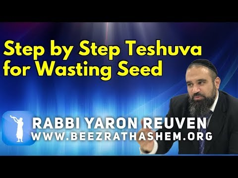 daily-chidush:-step-by-step-teshuva-for-wasting-seed