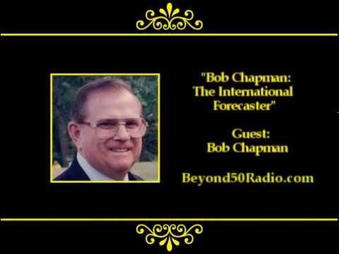 Bob Chapman: International Financial Forecaster