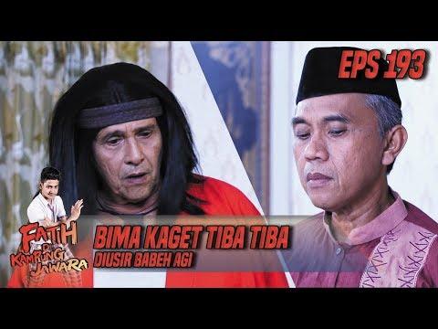 Bima Kaget Tiba Tiba Di Usir Sama Babeh Agi - Fatih Di Kampung Jawara Eps 193