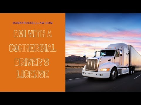 DWI With A Commercial Driver's License in Louisiana   DannyRussellLaw com