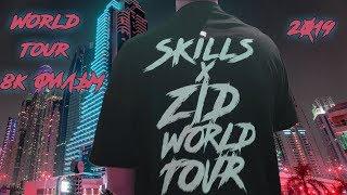 SKills, Z/D – HIP-HOP WORLD TOUR [4K,8K] (Документальный Фильм) 2019