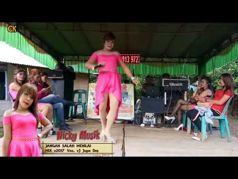 Jupe Jangan SaLah MeniLai Mix V2017 Nicky Music DM