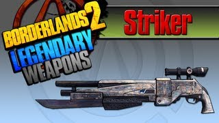 BORDERLANDS 2 | *Striker* Legendary Weapons Guide