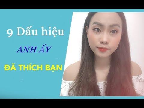 9 Biểu hiện anh ấy đang thích bạn- Toàn Nguyễn