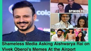 Shameless Media Asking Aishwarya Rai on Vivek Oberoi's Memes At the Airport