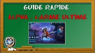 [FR] MOBILE LEGENDS : Guide Rapide Alpha, Arme Ultime