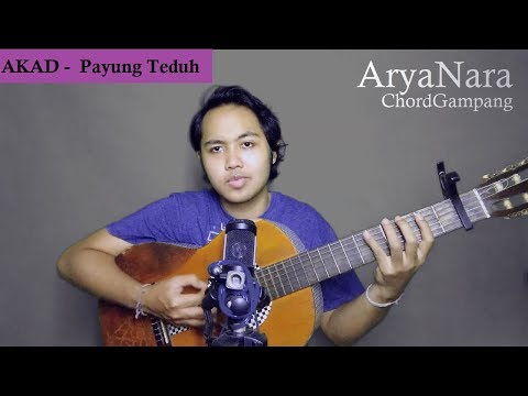 Chord Gampang (Akad - Payung Teduh) By Arya Nara (Tutorial)