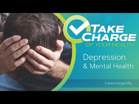 Take Charge of Your Health: Depression & Mental Health