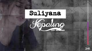 Top Hits -  Kepaling Suliyana Lirik Hd