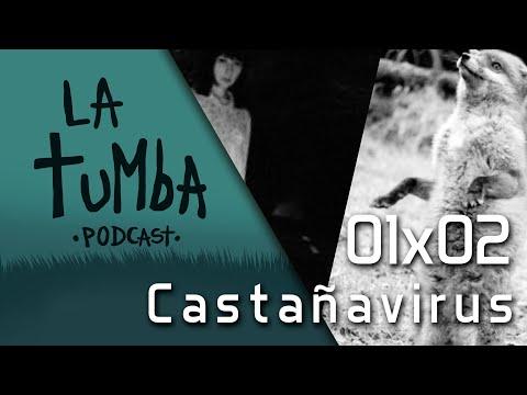 la-tumba-podcast-1x02-castañavirus