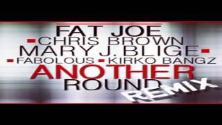 Fat Joe - Another Round (Remix) Ft Mary J & Blige, Chris Brown, Fabolous & Kirko Bangz (HD HQ)