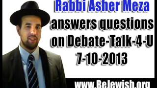 Rabbi Asher Meza answers questions on Debate-Talk-4U