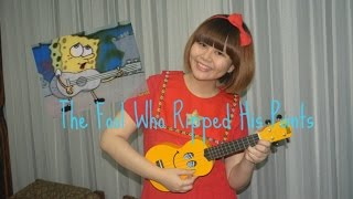 Ripped Pants/The Fool Who Ripped His Pants (SpongeBob song) ~ Ukulele Cover by Indi Sugar :)