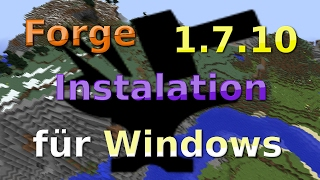 Minecraft Forge 1.7.10 installieren deutsch für Windows