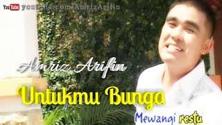 Untukmu Bunga - Amriz Arifin - Dangdut Melayu - 2010