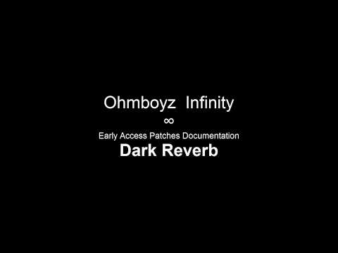 Ohmboyz Infinity Early Access Patches Documentation - Dark Reverb