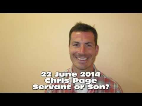 22 June 2014 Chris Page - Servant or Son?