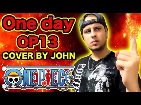 【ワンピースOP13】The ROOTLESS / One day Cover by JOHN【ONE PIECE Opening 13 歌ってみた】
