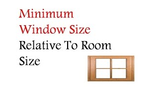 Minimum Window Size Relative To Room Size