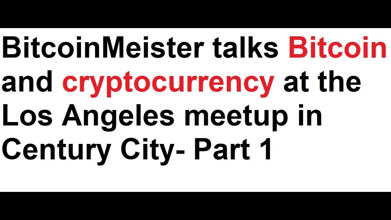 Los angeles cryptocurrency meetup