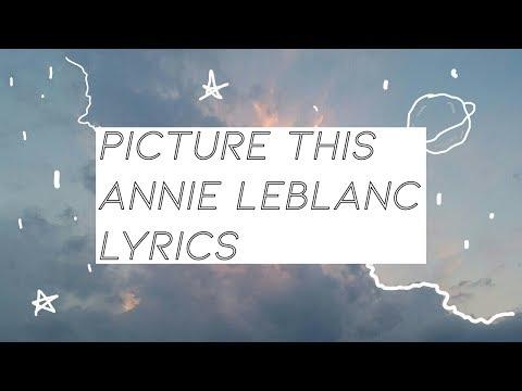 """""""Picture This"""" Lyrics - Annie LeBlanc    Chicken Girls Lyrics"""