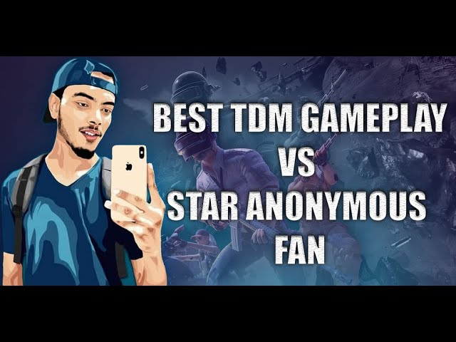 Star Anonymous New Video | Best TDM Gameplay Star Anonymous Fan