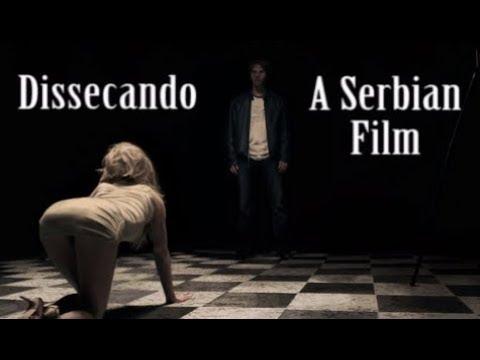 A SERBIAN FILM - DISSECANDO O FILME MAIS POLÊMICO DA HISTÓRIA