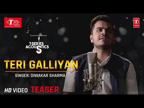 Teri Galliyan Song Teaser: Diwakar Sharma (Cover Song) T-Series Acoustics | Ek Villan