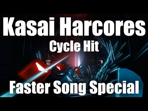 Beat Saber Version 1 Special - Cycle Hit - Kasai Harcores - Faster Song Gameplay (120%)