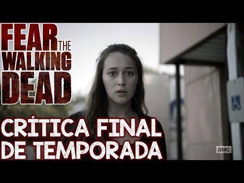 Fear The Walking Dead CRÍTICA  Final da 4 temporada de ftwd