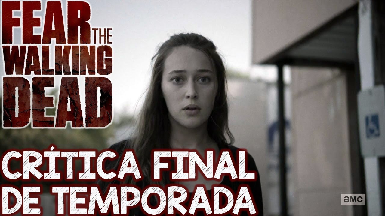 Fear The Walking Dead CRÍTICA Final da 4 temporada de ftwd - YouTube