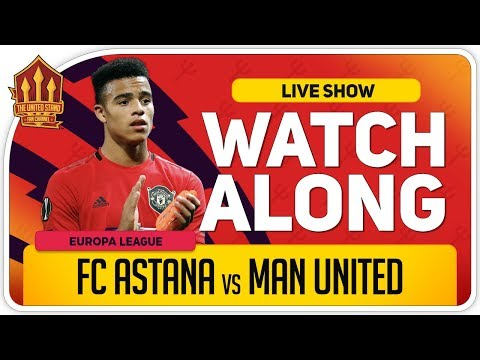 FC ASTANA vs MANCHESTER UNITED | With Mark Goldbridge LIVE