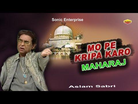 Khwaja Garib Nawaz   Mope Kirpa Karo Maharaj    Aslam Sabri