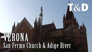 San Fermo Church & Adige River - Verona Tourism Guide - Italy - Travel & Discover
