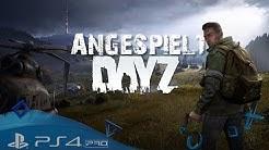 ANGESPIELT 🎮 Let´s Play DAYZ Playstation 4 Deutsch