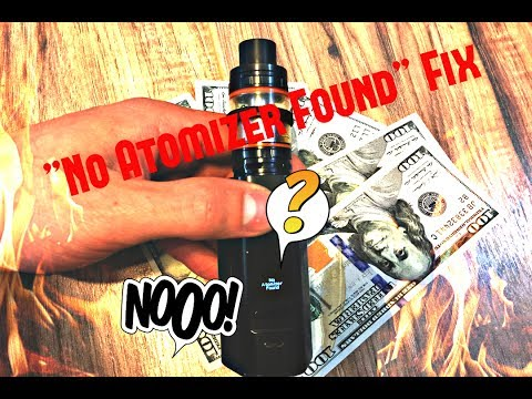 2017! NO ATOMIZER FOUND FIX IS HERE! All Smok Beast atomizers! Wismec  Reuleaux RX 2/3 VAPE PROBLEMS!