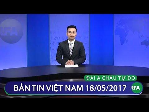 Bản tin Việt Nam 18/05/2017 | RFA Vietnamese News