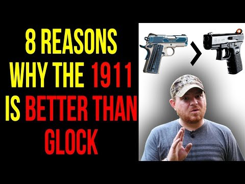 8 Reasons The 1911 Is Better Than Glock