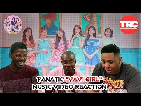 "FANATIC ""Vavi Girl"" Music Video Reaction"