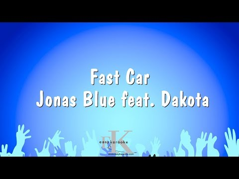 Fast Car - Jonas Blue feat. Dakota (Karaoke Version)