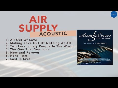 Music of Air Supply (Acoustic Covers) | NON-STOP