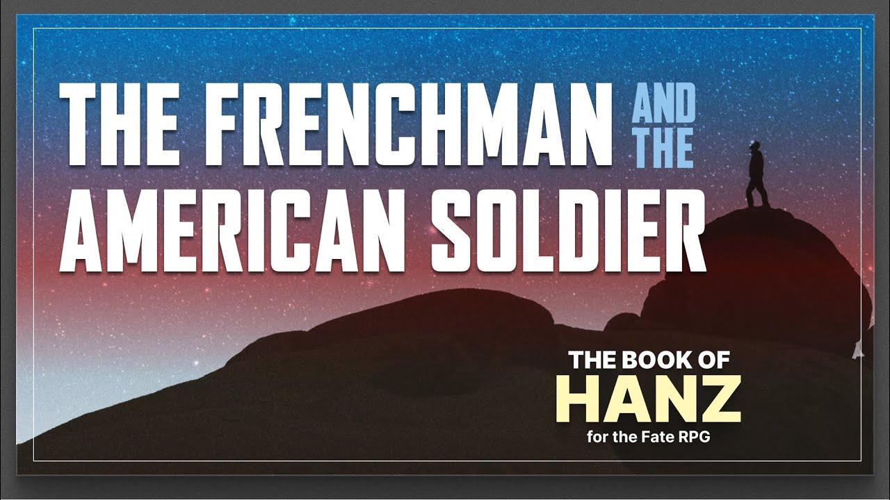 The Frenchman and the American Soldier — A Book of Hanz Fate RPG One Shot