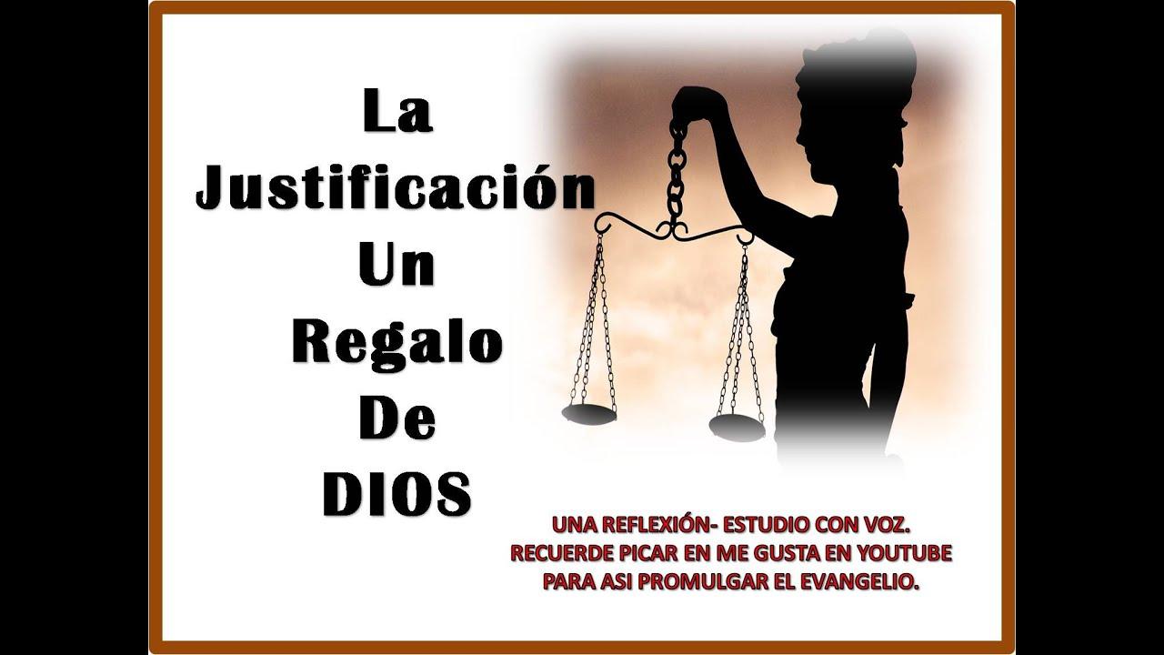 LA JUSTIFICACION UN REGALO DE DIOS - YouTube